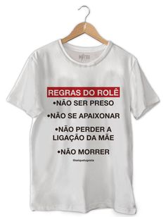 CAMISETA MASCULINA REGRAS DO ROLÊ Halloween Images, Tumblr Outfits, T Shirts For Women, My Style, Clothes, Cool T Shirts, Women's T Shirts, Funny Shirts, Gucci Shoes