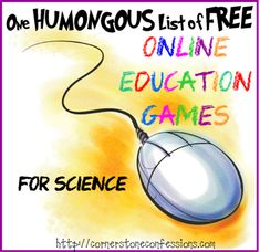One Humongous List of Free Online Education Games for Science - Cornerstone Confessions #elearning #edtech