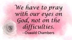Keep Eyes On God - http://blog.peacebewithu.com/keep-eyes-on-god/