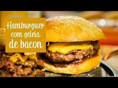 Receita de hambúrguer com geléia de bacon - O Chef e a Chata - Lu Ferreira | Chata de Galocha!