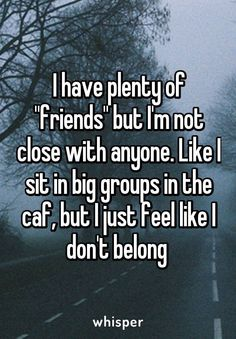 My friends always talk and when I have something to say the conversation changes. One day they even had a conversation about how I just sit quietly or just smile. Thanks, people. Quotes Deep Feelings, Hurt Quotes, Real Quotes, Mood Quotes, Funny Quotes, Life Quotes, Emotion Quotes, Qoutes, Depressing Quotes