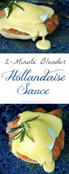2-Minute Hollandaise Sauce   The Good Hearted Woman