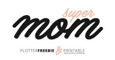 #freebie #mothersday #cutfile #plotter #plotterdatei #plotterfreebie #supermom #muttertag