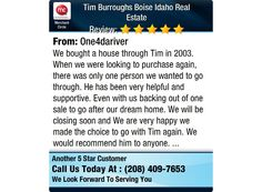 We bought a house through Tim in 2003. When we were looking to purchase again, there was...