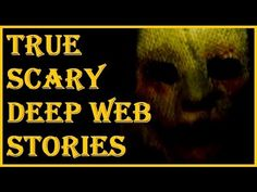 2 TRUE SCARY DEEP WEB/INTERNET STORIES TO KEEP YOU UP AT NIGHT