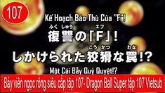 Bảy viên ngọc rồng siêu cấp tập 107 - Dragon Ball Super tập 107 Vietsub