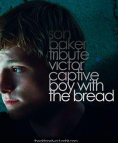 Son, Baker, Victor, Captive, Boy with the bread. - Peeta Mellark #TheHungerGames