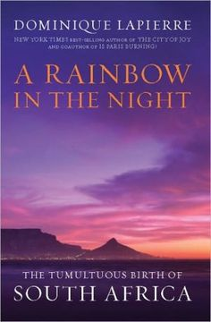 A+Rainbow+in+the+Night:+The+Tumultuous+Birth+of+South+Africa