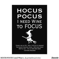HOCUS POCUS I need Wine to FOCUS Halloween Party Invitation Adult Halloween Invitations, Black White Halloween, Need Wine, Hocus Pocus, To Focus, Cute Quotes, Black House, Sayings, Cute Qoutes