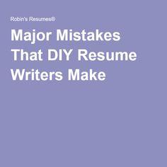 Major Mistakes That DIY Resume Writers Make