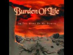04 - Burden Of Life - In The Wake Of My Demise