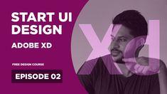Start UI Design | Adobe XD | Tutorial | Malayalam | EPISODE 02 Ui Design, Free Design, Adobe Xd, Behance, Youtube, Blog, Blogging, User Interface Design, Youtubers