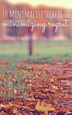 How can we live intentionally and avoid regret? Minimalism and simple living provide some answers.