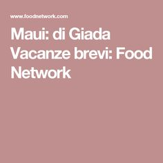 Maui: di Giada Vacanze brevi: Food Network