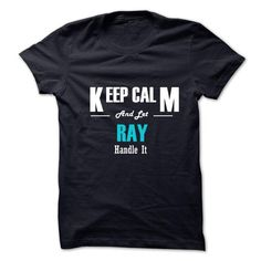 KEEP CALM AND LET RAY HANDLE IT T-SHIRTS, HOODIES, SWEATSHIRT (19$ ==► Shopping Now)