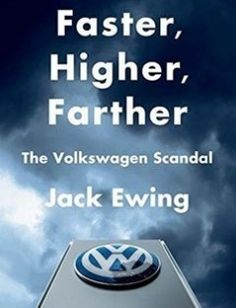 Faster Higher Farther: The Volkswagen Scandal free download by Jack Ewing ISBN: 9780393254501 with BooksBob. Fast and free eBooks download.  The post Faster Higher Farther: The Volkswagen Scandal Free Download appeared first on Booksbob.com.