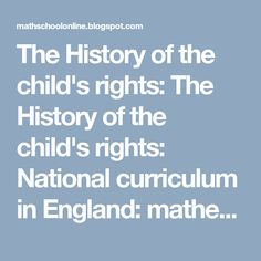 The History of the child's rights: National curriculum in England: mathematics progra. National Curriculum, Mathematics, About Uk, England, Teacher, Education, History, Children, Math