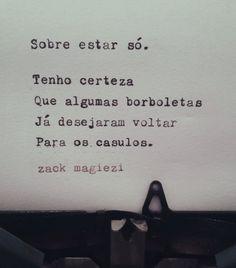 (Estranherismos) por zack magiezi — Todos precisam de um tempo de solidão. instagram...