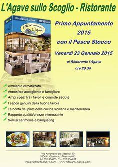 Ristorante l'Agave  1° appuntamento 2015 con il PesceStocco per info: 090334003 info@ristoranteagave.com http://www.ristoranteagave.com/