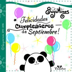 Felicidades Cumpleañeros de Septiembre! ©Guyuminos Un gran abrazo a nuestr@s amig@s que festejan su cumpleaños en Septiembre, de parte de todos los Guyuminos y en especial de Yossho ;) Saludos! #cumpleaños #mes #septiembre #guyuminos #ilustracion #frases #tarjetas #cute #happybirthday