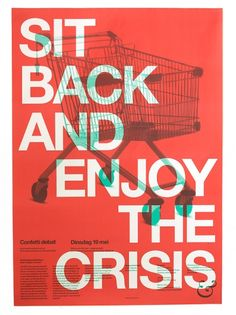 """Sit back and enjoy the crisis"" poster design"