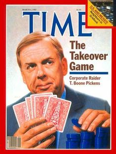 Time - THE TAKEOVER GAME:  CORPORATE RAIDER T. BOONE PICKENS - March. 4, 1985