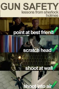 Sherlock's lessons in gun safety. (point at best friend, scratch head, shoot wall, shoot into air).