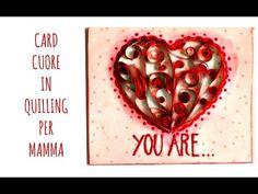 Card Cuore Filigrana di Carta Quilling (Festa della Mamma)Arte per Te - YouTube