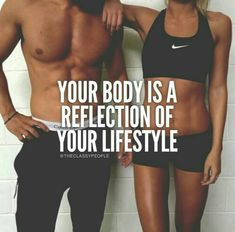 your body is a reflection of your lifestyle