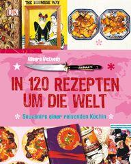 Rezension: In 120 Rezepten um die Welt von Allegra McEvedy
