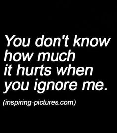 Being ignored is worse than someone just telling you they don't want to/can't talk or hang out or make plans ext. Men Quotes, Strong Quotes, Qoutes, Secret Crush Quotes, Rose Quotes, Life Hurts, Outing Quotes, Special Words, True Feelings