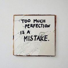 perfection, mistakes, and quotes image Words Quotes, Wise Words, Art Quotes, Life Quotes, Sayings, Motivational Frases, Inspirational Quotes, Beautiful Words, Inspire Me