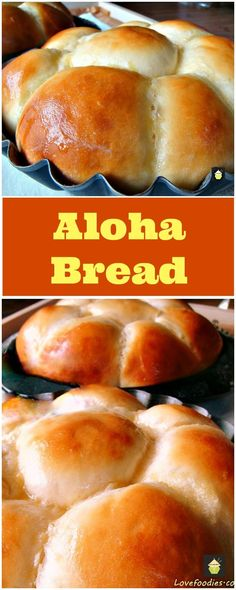 ALOHA BREAD! I made the recipe super easy for you, the rolls are sweet, soft, and oh yes..... they even say Aloha when you bite into them! Also great for French Toast too. These are great anytime, and perfect for the holidays too!   Lovefoodies.com