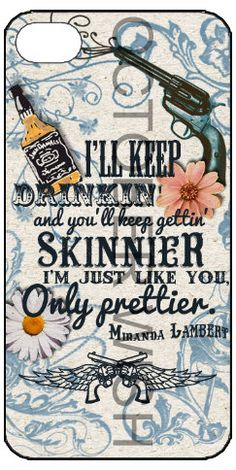 I'll Keep Drinkin' iPhone 4/4S Case Miranda Lambert by OctoberWish, £10.00