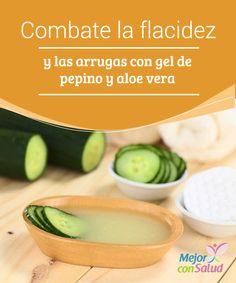 Combate la flacidez y las arrugas con gel de pepino y aloe vera Sus ingredientes son conocidos por sus propiedades beneficiosas para el cutis. El pepino frena la acción de los radicales libres mientras que el aloe vera regenera los tejidos