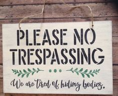Funny Welcome Sign, Front Or Back Door Sign, No Trespassing Sign, Farmhouse Entryway Decor, Funny Sign For Home, New Home Housewarming Gift, No Trespassing We