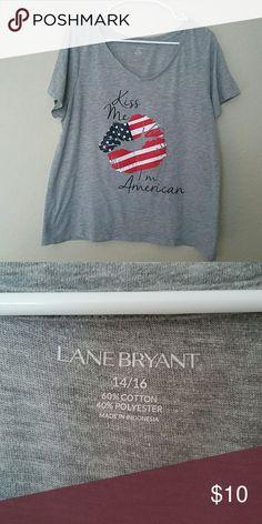 Lane Bryant Kiss me I'm American short sleeve shir Size 14/16, 60% cotton, 40% polyester. Super comfy t-shirt! Lane Bryant Tops Tees - Short Sleeve