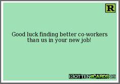 Bye Bye Friend at Work!