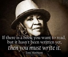 If you want to read a book and can't find it - you must write it!