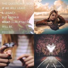 What will your legacy be? Quote Collage, Color Collage, Collage Photo, Collages, Mood Colors, Colours, Color Quotes, Pretty Quotes, Our Legacy