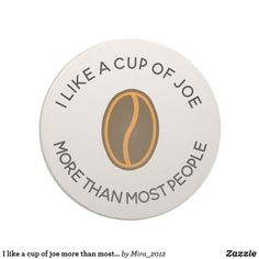 I like a cup of joe more than most people (& Mira) Coaster - funny nerd nerdy nerds geek geeks science cool special fun Coffee Quotes Funny, Coffee Humor, Funny Quotes, Funny Coffee, Tassimo Coffee Pods, Discount Coffee, Coffee K Cups, Coffee Lover Gifts, Coffee Lovers