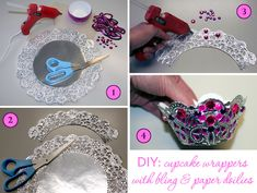 DIY: cupcake wrappers with bling & paper doilies. Why buy cupcake wraps when you can quickly and easily make your own??