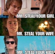 The stranger things men are all stealers