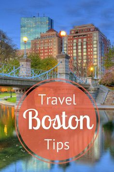 Insider travel tips for Boston - Where to eat, sleep, drink and explore!