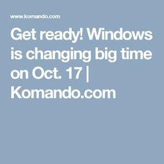 Get ready! Windows is changing big time on Oct. 17 | Komando.com