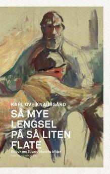 Så mye lengsel på så liten flate av Karl Ove Knausgård (Ebok)