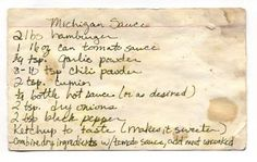 me ~ Michigan Sauce. another version of coney sauce, but looks like this one might actually be the original. I just might try a combination of … Hot Dog Recipes, Old Recipes, Cookbook Recipes, Chili Recipes, Sauce Recipes, Retro Recipes, Vintage Recipes, Michigan Sauce Recipe, Sauces