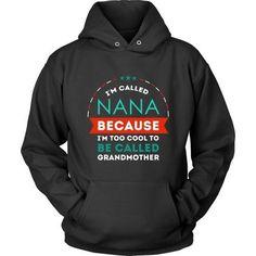 Mother's Day T Shirt - Grandma I'm called Nana because I'm too cool to be called-T-shirt-Teelime | shirts-hoodies-mugs