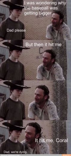 It hit me - Coral - Humor Me - The Walking Dead Carl Memes