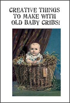 Creative things to make with old baby cribs! and many other things, pine cones, leaves, pallets and many more things